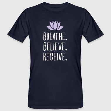 Breathe. Believe. Receive. - Ekologisk T-shirt herr