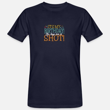 46 Birthday 46 birthday shot - Men's Organic T-Shirt
