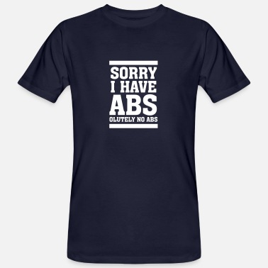 Six-pack Abs Sorry I Have Abs (solutely) No Abs - Men's Organic T-Shirt