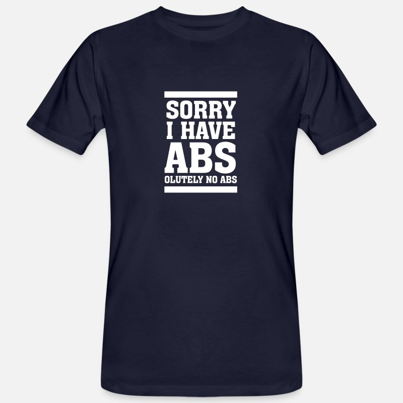 Six Pack T-Shirts - Sorry I Have Abs (solutely) No Abs - Men's Organic T-Shirt navy