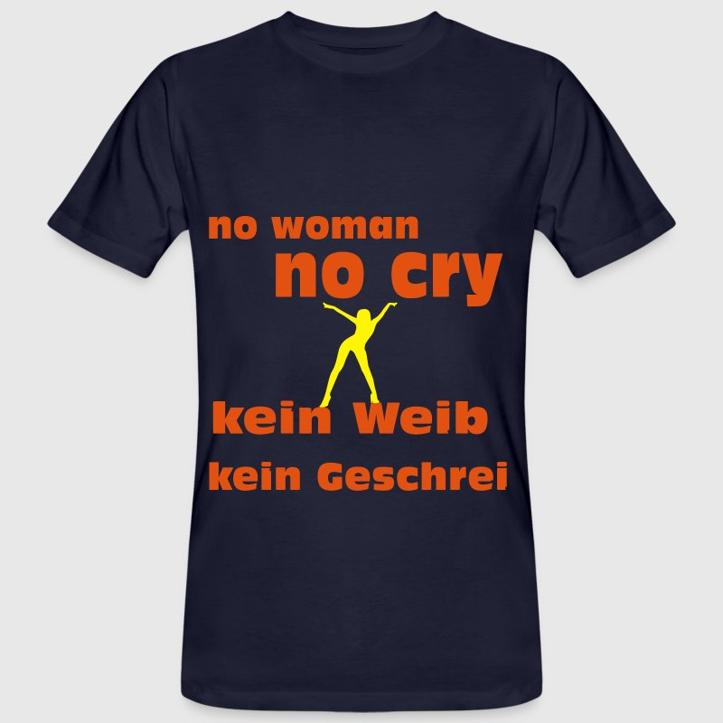 No woman no cry - Männer Bio-T-Shirt