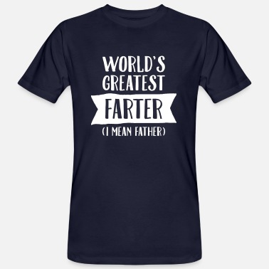 Worlds World's Greatest Farter (I Mean Father) - Mannen Bio-T-shirt