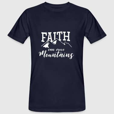 FAITH CAN MOVE MOUNTAINS! - Männer Bio-T-Shirt