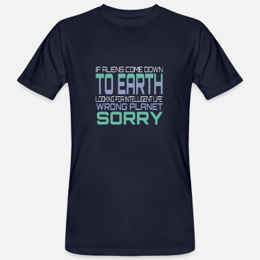 Come Down If Aliens Come Down To Earth - Men's Organic T-Shirt