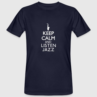 Keep calm and Listen Jazz. - Men's Organic T-Shirt