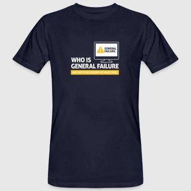 Sayings Military Who Is General Failure? Are You In The Military? - Men's Organic T-Shirt