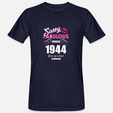 Since Fabulous Sassy Fabulous Since 1944 - Men's Organic T-Shirt