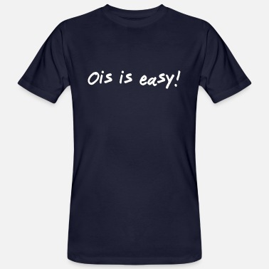 Is Ois is easy! - Männer Bio T-Shirt