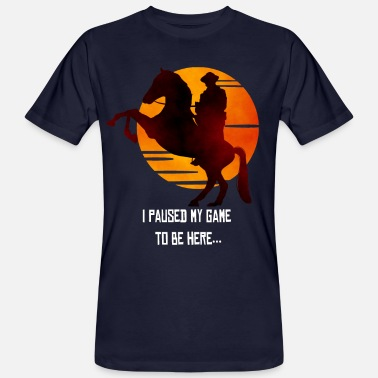 Red Red Dead Redemption I Paused My Game To Be Here - Men's Organic T-Shirt