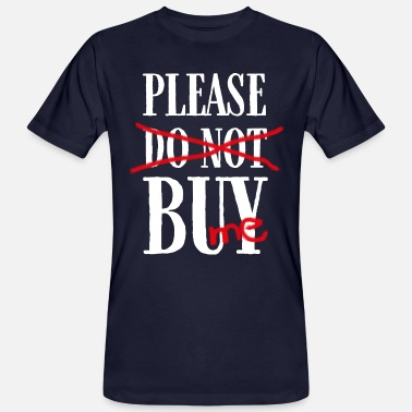 Buy Me Please buy. Buy it! Please buy me - Men's Organic T-Shirt