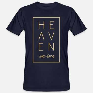 heaven come down - Männer Bio T-Shirt