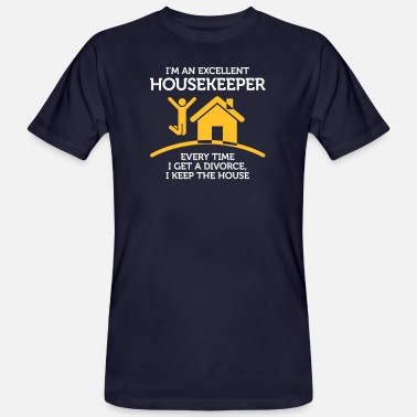 Housing Everytime I Get A Divorce, I Keep The House! - Men's Organic T-Shirt