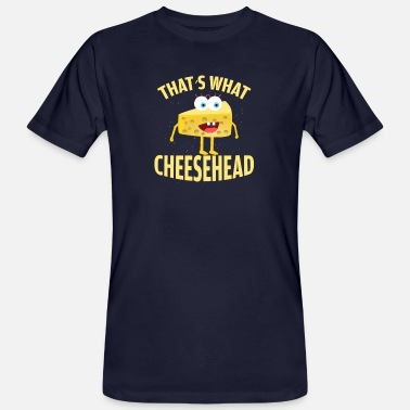 Cheesehead Funny She Said Cheesehead Cheese Maker - Men's Organic T-Shirt
