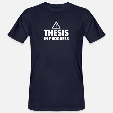 Thesis Thesis In Progress - Männer Bio T-Shirt