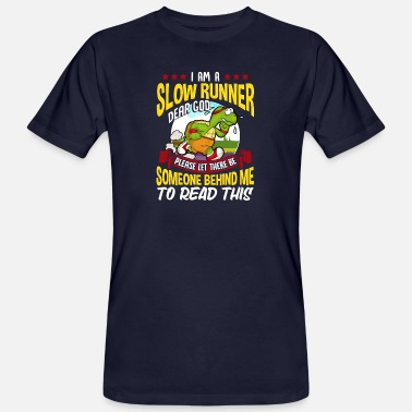 Slow Slow Runner Please Let There Be Someone Behind Me - Men's Organic T-Shirt