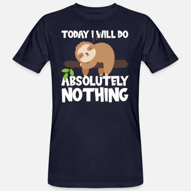 Sloth Today I do nothing - Men's Organic T-Shirt