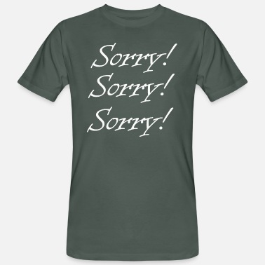 Sorry Sorry! Sorry! Sorry! - Rocket League - Men's Organic T-Shirt