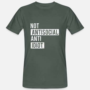 Anti-idiot not anti-social - anti idiot - Men's Organic T-Shirt