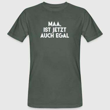 Maas Maa, does not matter now - Men's Organic T-Shirt