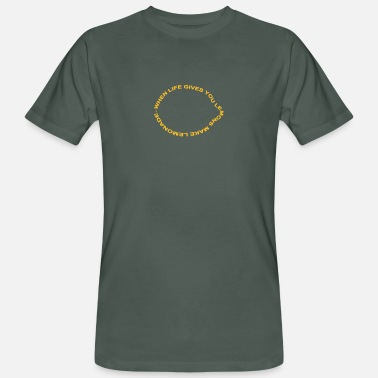 Proverb when life gives you lemons make lemonade - Men's Organic T-Shirt