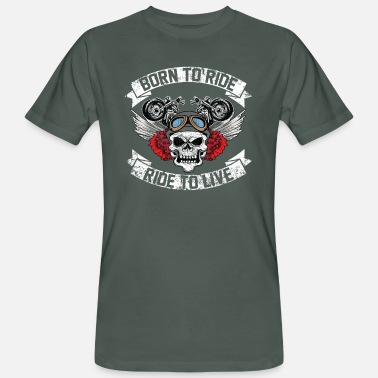 Born To Ride Biker - Born to ride, ride to live - Men's Organic T-Shirt