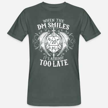 Dm If the DM laughs it's too late - Men's Organic T-Shirt