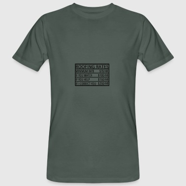 Roofing: Roofing Rates - Men's Organic T-shirt