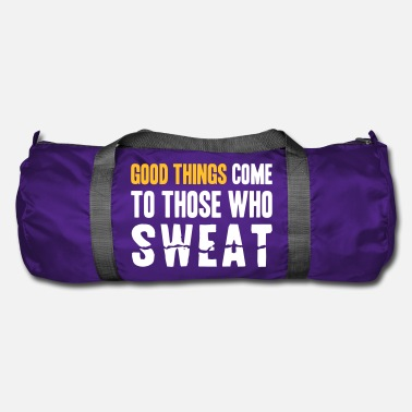 Muskel Good Things Come to Those Who Sweat - Sporttasche