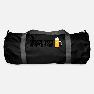 Wish You wish you where beer - Duffle Bag
