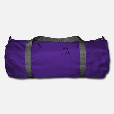Save The Planet Save the planet - Duffle Bag