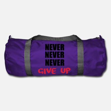Never NEVER NEVER NEVER give up - Duffle Bag
