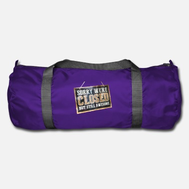 We We have to but we are great - Duffle Bag