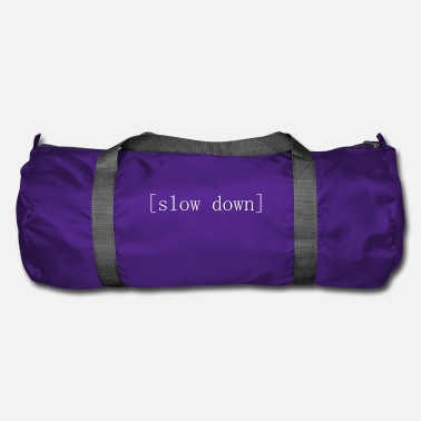 Slow slow down - Duffel Bag