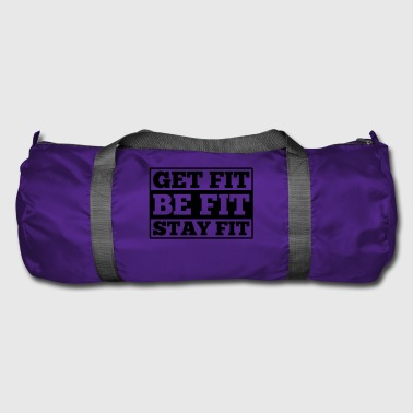 Fitness get fit, be fit, stay fit - Duffel Bag