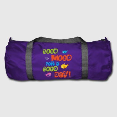 Good Day Good mood for a good day - Duffel Bag