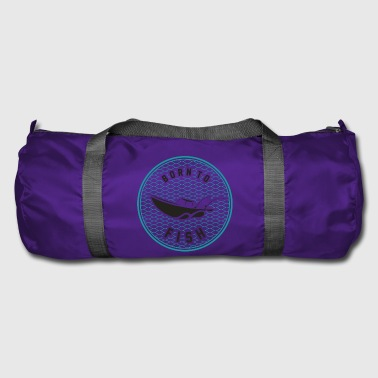 Born to fish - Born to fish - Duffel Bag