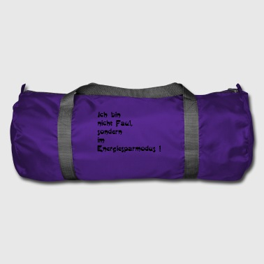 Not lazy - Duffel Bag