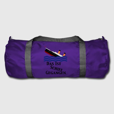 Ship gone - Duffel Bag