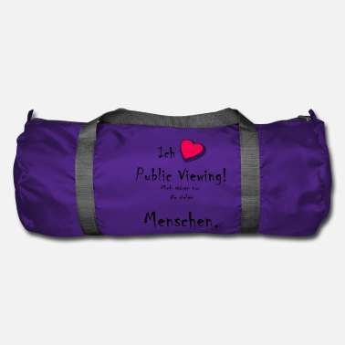 Public Viewing Sayings, I love public viewing ... - Duffle Bag