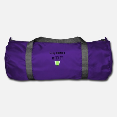 Reminder Daily reminder to fuck off - Duffle Bag