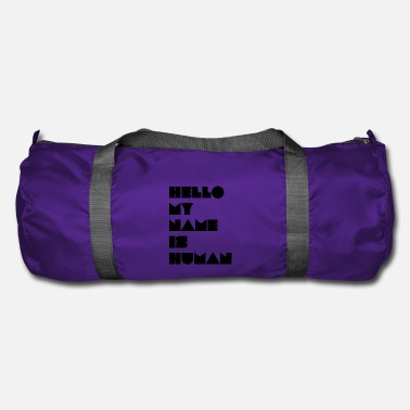 Hello My Name Is Hello my name is human - Duffel Bag