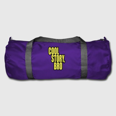 Cool Story Good story / Cool story bro - Duffel Bag
