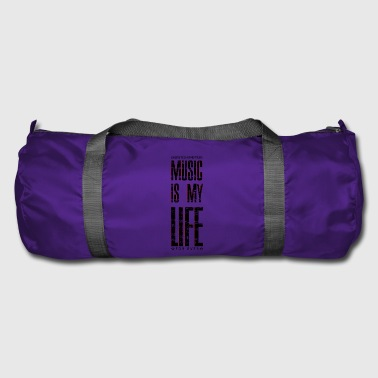 Everlasting Life Music is my life, is a way of life - Duffel Bag