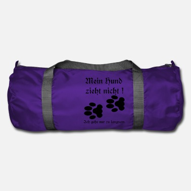 Sayings My dog does not pull, dogs sayings dog lovers - Duffle Bag