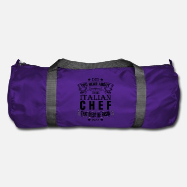 Did you hear about Italian chef .... - Duffle Bag