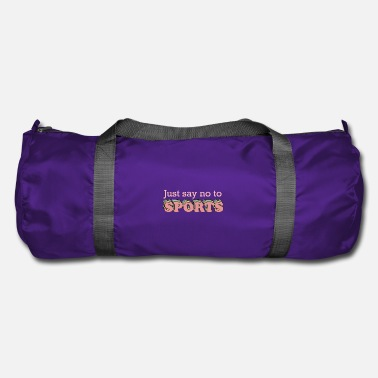 Sports Say No to Sports - Duffle Bag