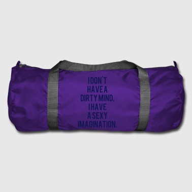 No dirty thoughts  sayings - Duffel Bag