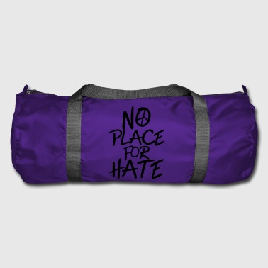 No Place for Hate - Anti War - Anti Racism - Duffel Bag