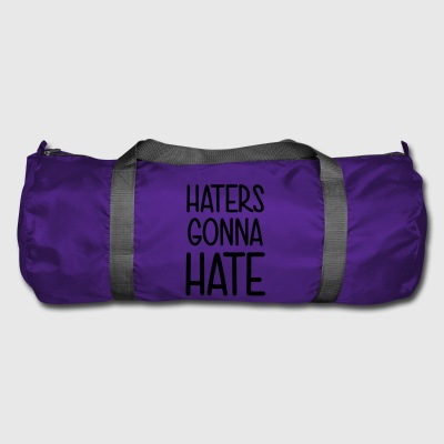 Haters gonna hate leak me! Shit what the hell - Duffel Bag