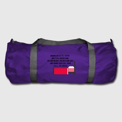 Imagine an entire room without bed and floor - Duffel Bag
